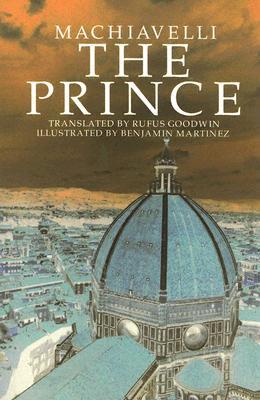 The Prince By Machiavelli, Niccolo/ Goodwin, Rufus (TRN)/ Martinez, Benjamin (ILT)/ Goodwin, Rufus