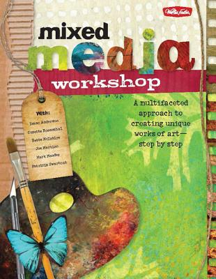 Mixed Media Workshop By Anderson, Isaac/ Martino, Joe/ Mendez, Mark/ Mcintire, Bette